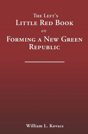 The Left's Little Red Book on Forming a New Green Republic